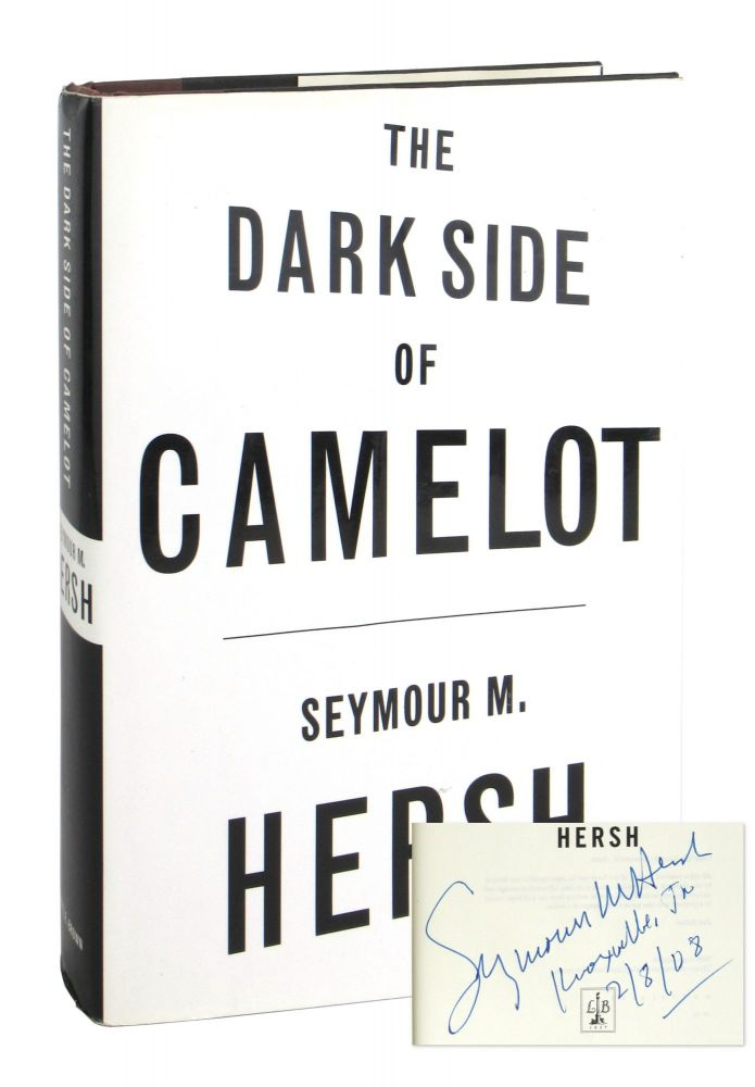 The Dark Side of Camelot [Signed]. Seymour M. Hersh.