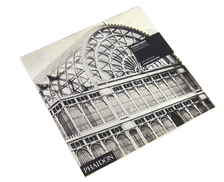 Crystal Palace London 1851: Joseph Paxton and Charles Fox (Architecture in Detail Series). John McKean.