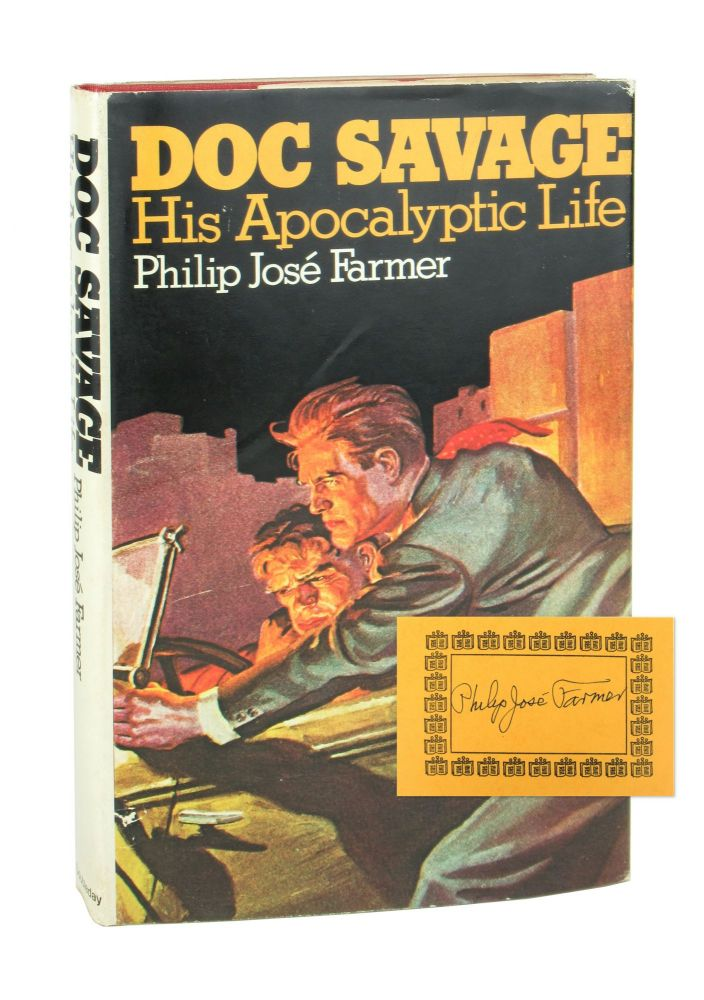 Doc Savage: His Apocalyptic Life [Signed Bookplate Laid in]. Philip José Farmer.