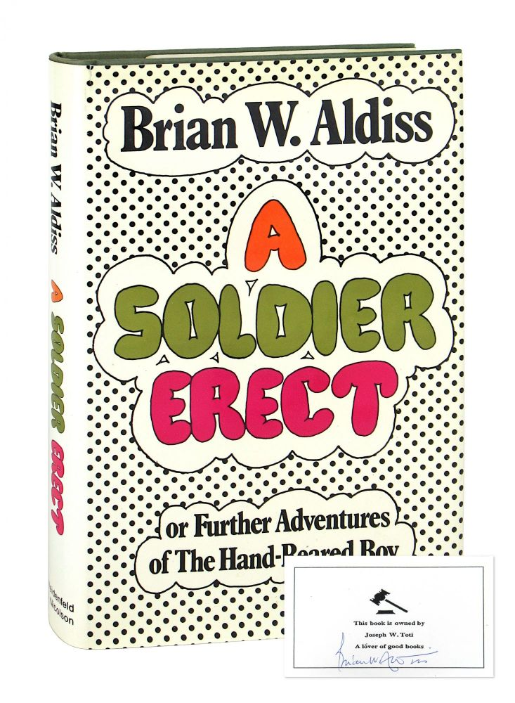 A Soldier Erect; or, Further Adventures of the Hand-Reared Boy [Signed Bookplate Laid in]. Brian W. Aldiss.