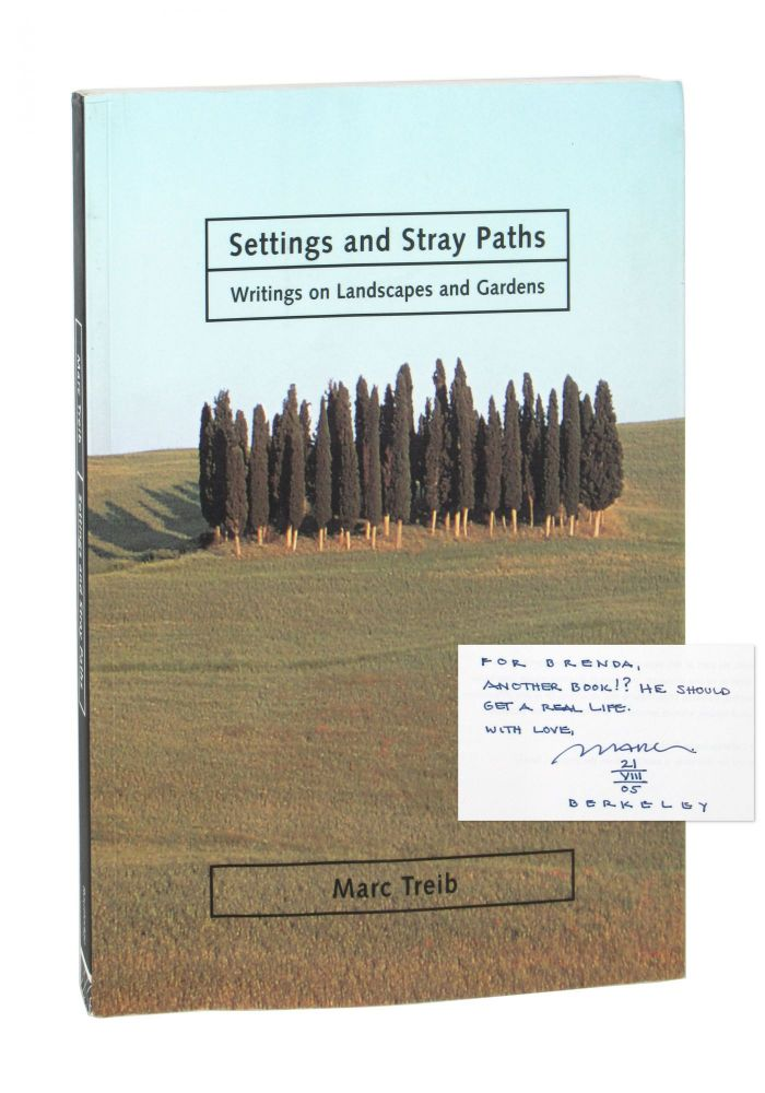 Settings and Stray Paths: Writing on Landscapes and Gardens [Signed]. Marc Treib.