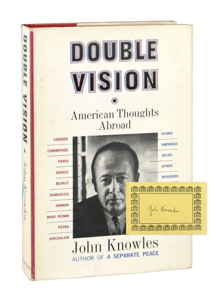 Double Vision: American Thoughts Abroad [Signed Bookplate Laid in]. John Knowles.