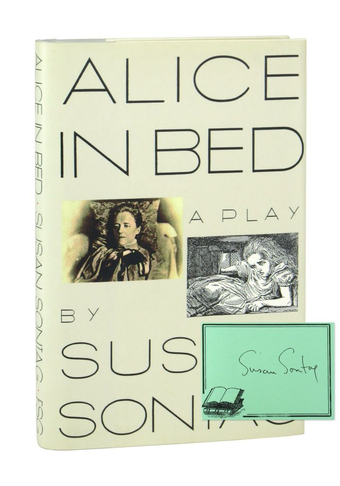 Alice in Bed: A Play [Signed Bookplate Laid in]. Susan Sontag.