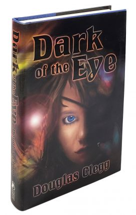 Dark of the Eye. Douglas Clegg