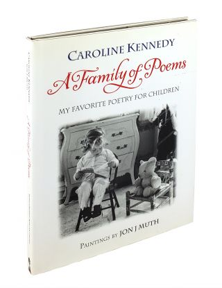 A Family of Poems: My Favorite Poetry for Children. Caroline Kennedy.