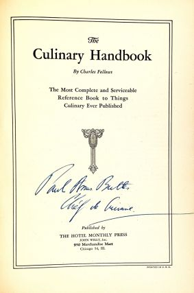 The Culinary Handbook: The Most Complete and Serviceable Reference Book to Things Culinary Ever Published