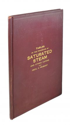 Tables of the Properties of Saturated Steam and Other Vapors. Cecil H. Peabody
