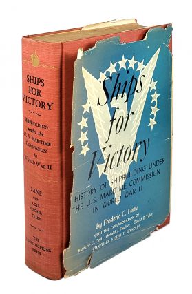 Ships for Victory: A History of Shipbuilding Under the U.S. Maritime Commissio in World War II....