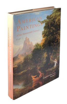 American Paintings of the Nineteenth Century, Part I. Franklin Kelly, Nicolai Cikovsky Jr.,...