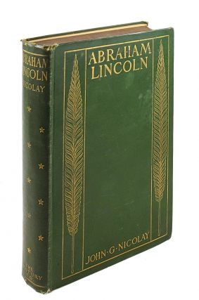 A Short Life of Abraham Lincoln. John G. Nicolay