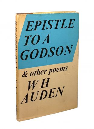 Epistle to a Godson and Other Poems. W H. Auden