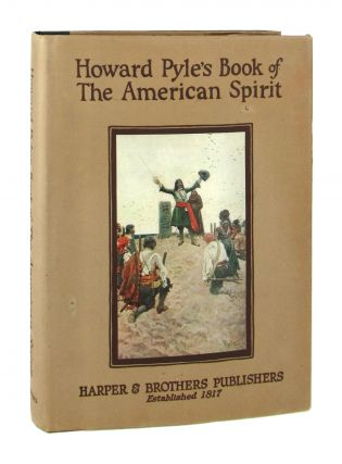 Howard Pyle's Book of the American Spirit. Howard Pyle, Merle Johnson, Francis J. Dowd, comp., ed