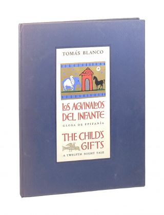 The Child's Gifts: A Twelfth Night Tale // Los Aguinaldos Del Infante: Glosa de Epifanía....