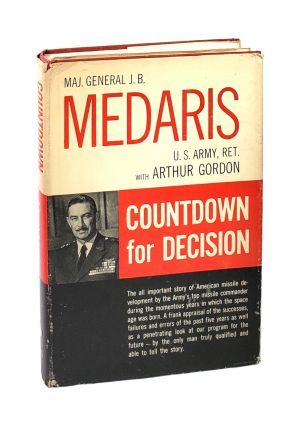 Countdown for Decision. Maj. General John B. Medaris, Arthur Gordon