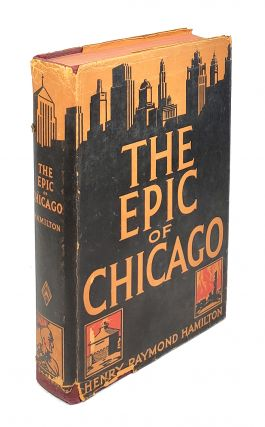 The Epic of Chicago. Henry Raymond Hamilton