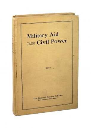 Military Aid to the Civil Power. The General Service Schools, Maj. Cassius M. Dowell