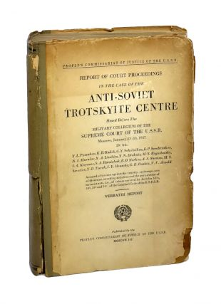 Report of Court Proceedings in the Case of the Anti-Soviet Trotskyite Centre Heard Before The...