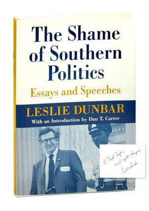 The Shame of Southern Politics: Essays and Speeches. Leslie Dunbar, Dan T. Carter, Intro