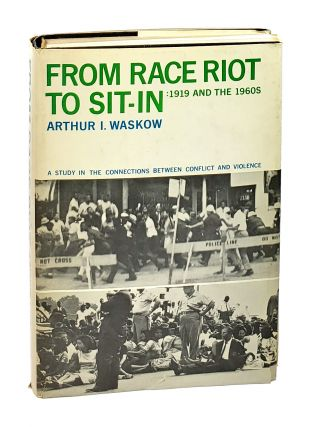 From Race Riot to Sit-In, 1919 And the 1960s: A Study in the Connections Between Conflict and...