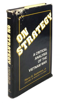 On Strategy: A Critical Analysis of the Vietnam War. Harry G. Summers Jr
