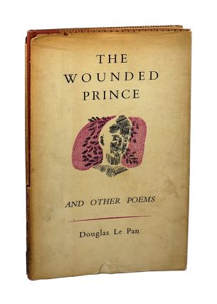 The Wounded Prince and Other Poems. Douglas Le Pan, Cecil Day-Lewis, intro
