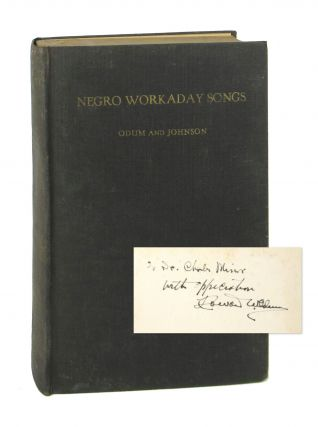 Negro Workaday Songs [Signed]. Howard W. Odum