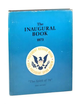 "The Inaugural Book 1973: ""The Spirit of '76"" [Including Inaugural Festivity Documents]. 1973..."