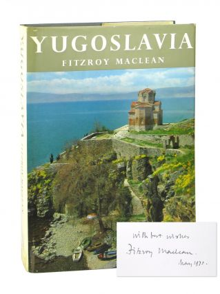 Yugoslavia [Signed by Maclean; Ambassador William Leonhart copy]. Fitzroy Maclean, intro