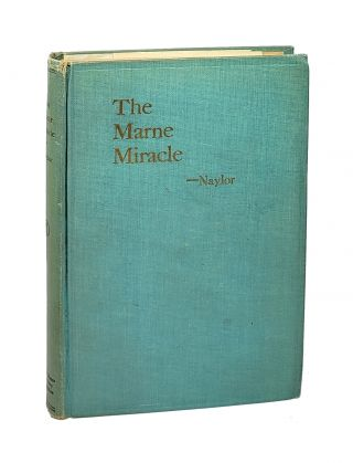 The Marne Miracle: Illustrating the Principles of War. William K. Naylor