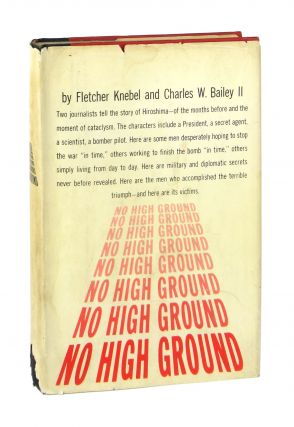 No High Ground. Fletcher Knebel, II Charles W. Bailey