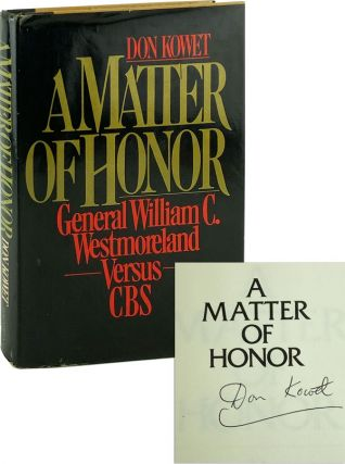 A Matter of Honor: General William C. Wesmoreland Versus CBS. Don Kowet