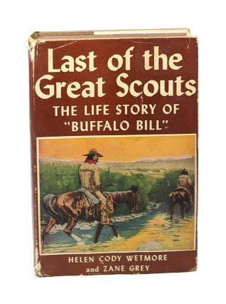"Last of the Great Scouts: The Life Story of ""Buffalo Bill"" [Signed by niece Mary Jester Allen]...."