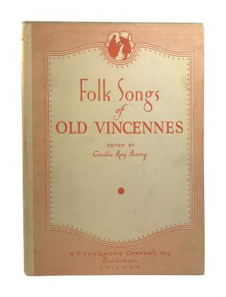 Folk Songs of Old Vincennes. Cecelia Ray Berry