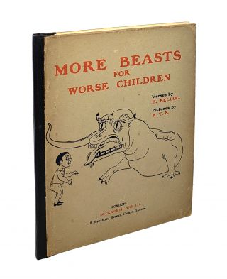 More Beasts for Worse Children. Hilaire Belloc