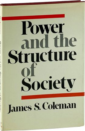 Power and the Structure of Society. James S. Coleman