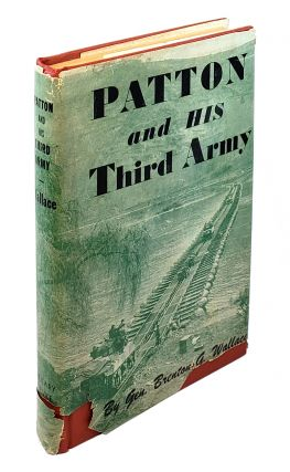 Patton And His Third Army. Brenton G. Wallace