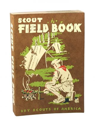 Scout Field Book [Shirley Ann Briggs copy]. James E. West, William Hillcourt