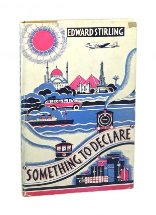 Something to Declare: The Story of My English Theatre Abroad. Edward Stirling