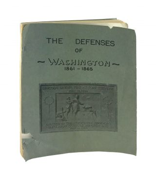 The Defenses of Washington: 1861-1865. Stanley W. McClure
