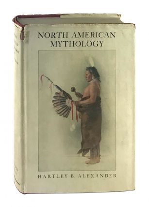 North American Mythology. Hartley Burr Alexander