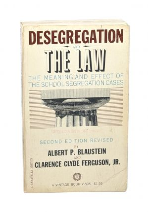 Desegregation and the Law: The Meaning and Effect of the School Segregation Cases. Albert P....