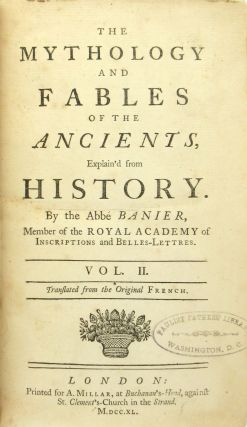 The Mythology and Fables of the Ancients, Explained from History [Vols II - IV]