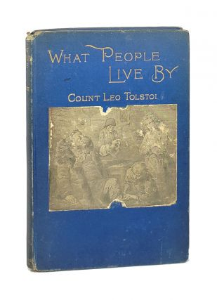 What People Live By. Leo Tolstoi, Aline Delano, Count Lyof N. Tolstoi, trans