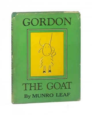 Gordon the Goat [First Edition]. Munro Leaf