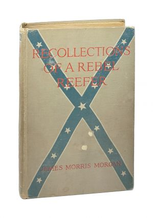 Recollections of a Rebel Reefer. James Morris Morgan