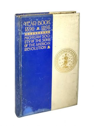 Year-Book of the Michigan Society of the Sons of the American Revolution from 1890-1898