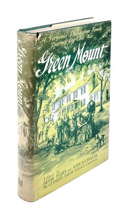 Green Mount: A Virginia Plantation Family During The Civil War; Being the Journal of Benjamin...