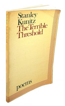 The Terrible Threshold: Selected Poems 1940-1970. Stanley Kunitz