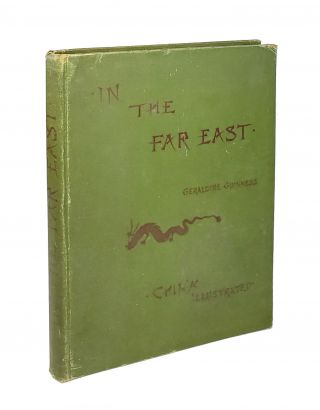 In the Far East: Letters from Geraldine Guinness. Geraldine Taylor, Mrs. Howard Taylor, Geraldine...
