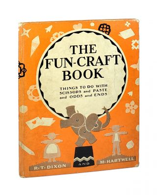 The Fun-Craft Book. Rachel Taft Dixon, Marjorie Hartwell